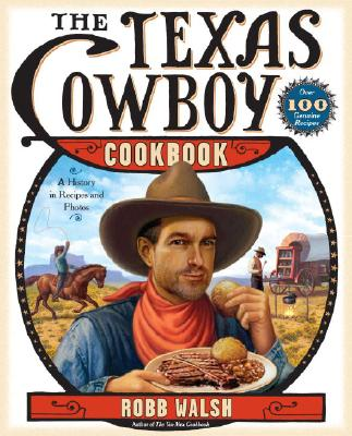 The Texas Cowboy Cookbook By Walsh, Robb