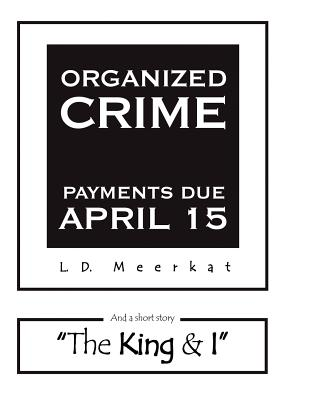 Bookstand Publishing Organized Crime: Payments Due April 15 by Meerkat, L. D. [Paperback] at Sears.com
